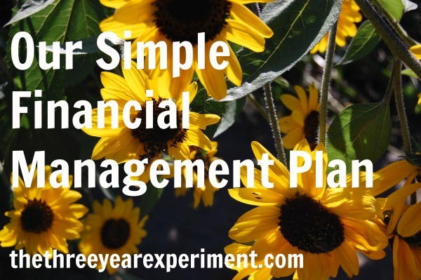 Our Simple Financial Management Plan--www.thethreeyearexperiment.com