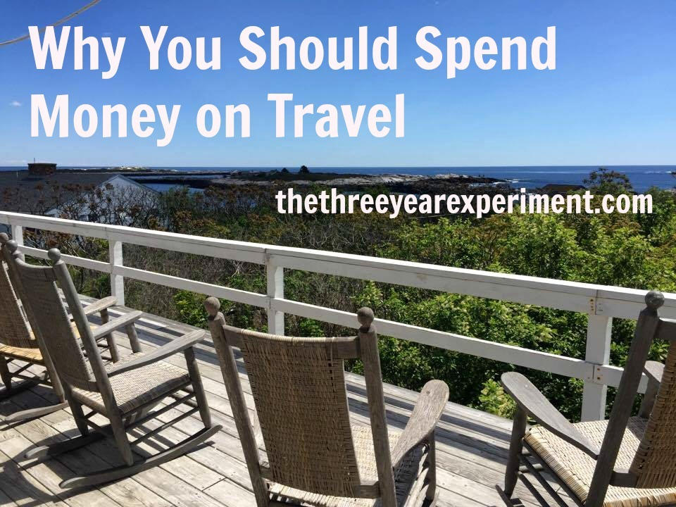 Spend Money on Travel--www.thethreeyearexperiment.com