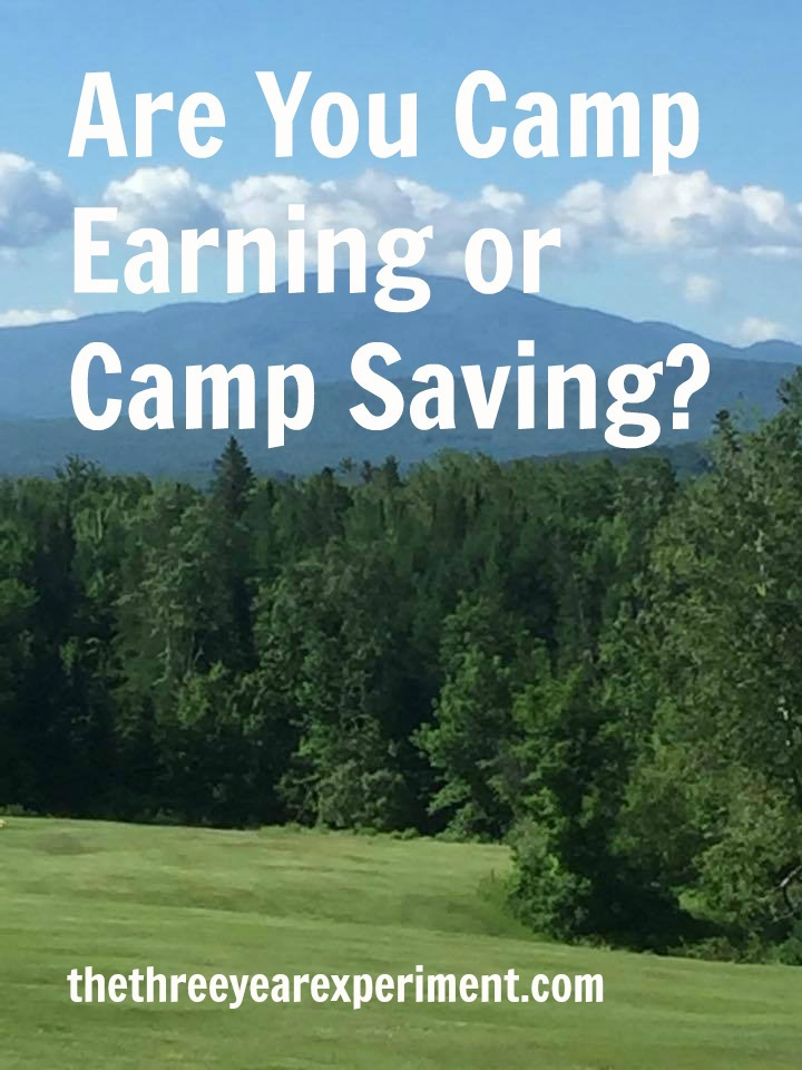 Are You Camp Earning or Camp Saving--www.thethreeyearexperiment.com