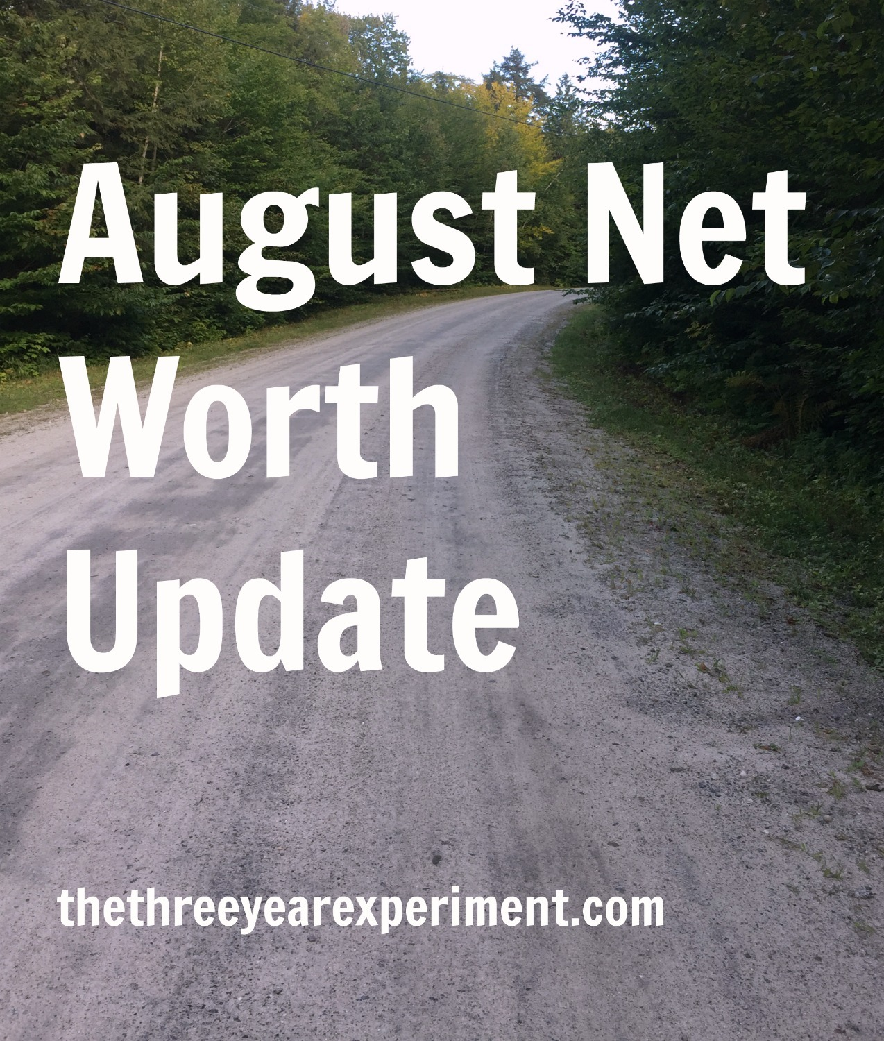August Net Worth Update--www.thethreeyearexperiment.com