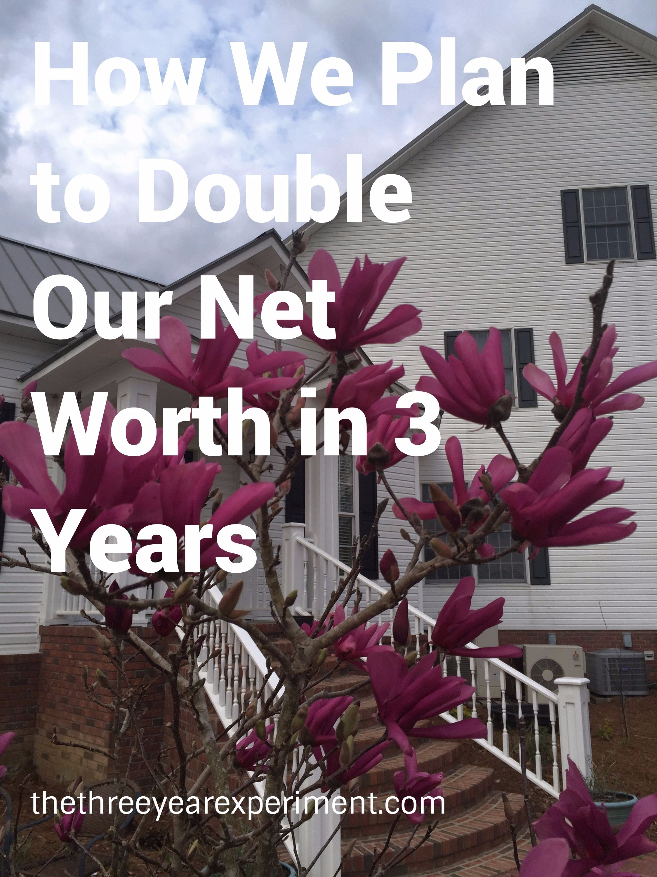 How We Plan to Double Our Net Worth in 3 Years