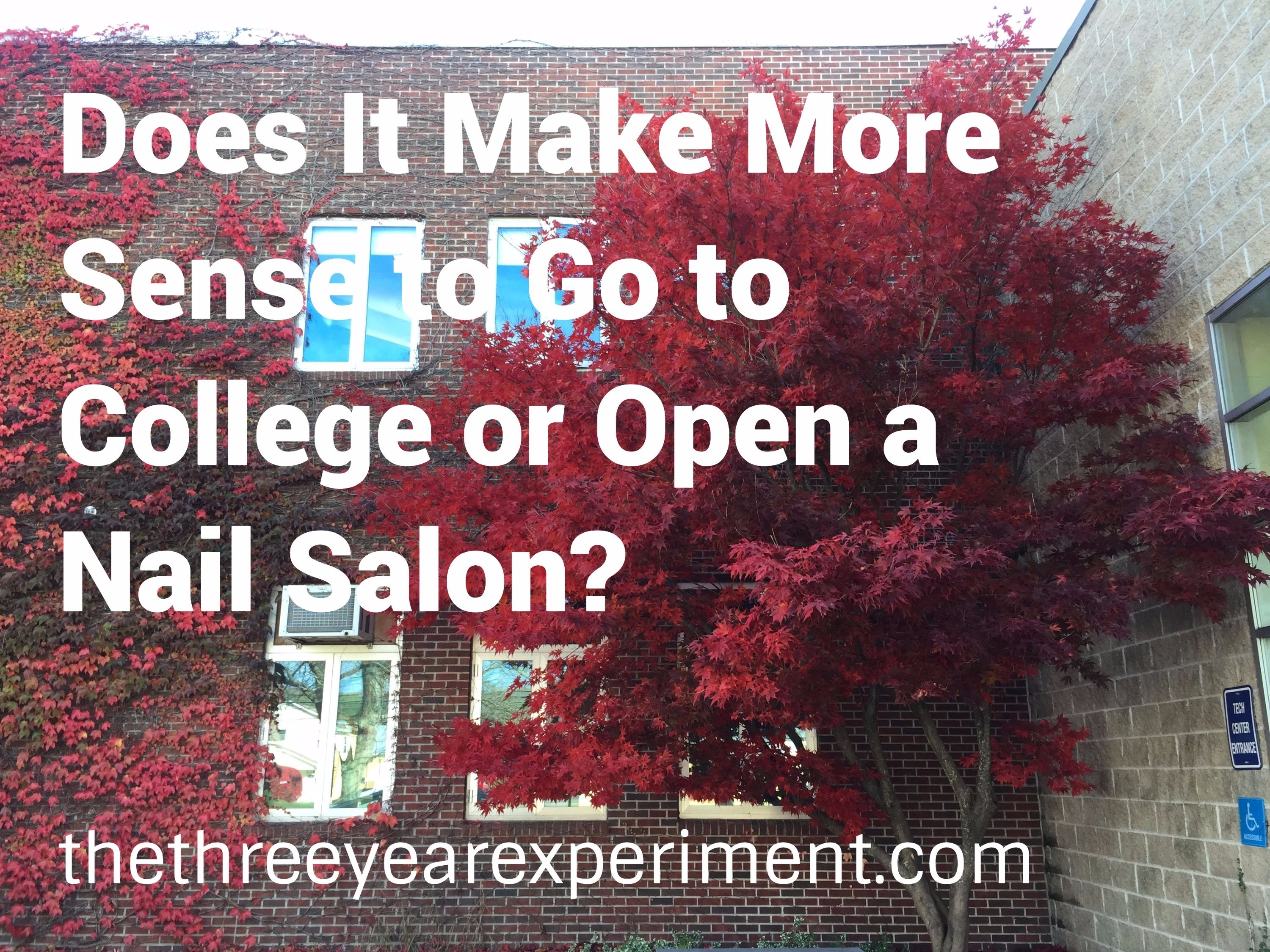 Does it Make More Sense to Go to College or Open a Nail Salon?--www.thethreeyearexperiment.com