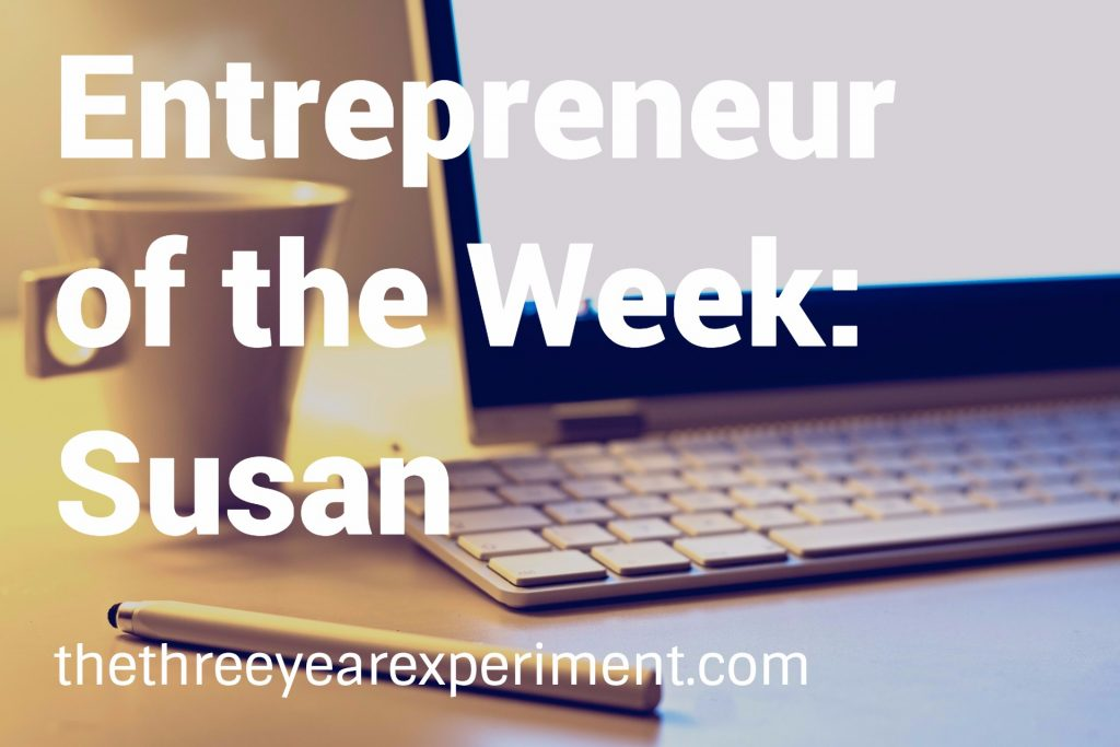 Entrepreneur of the Week: Susan--www.thethreeyearexperiment.com