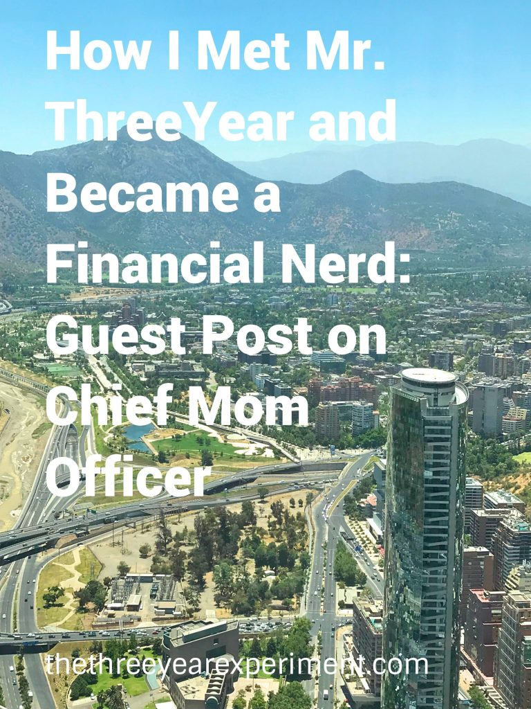How I Met Mr. ThreeYear and Became a Financial Nerd: Guest Post on Chief Mom Officer--www.thethreeyearexperiment.com