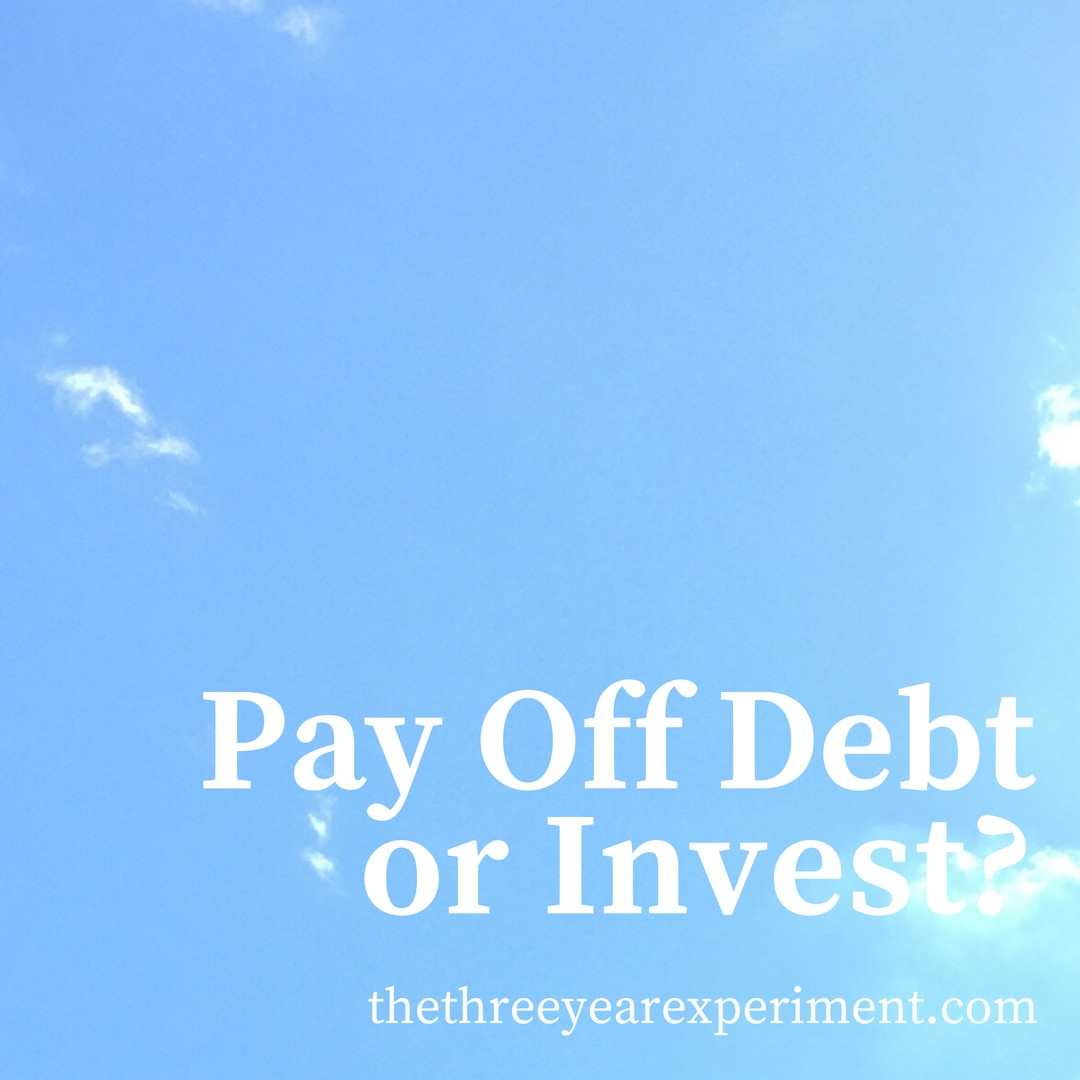 Pay Off Debt or Invest? www.thethreeyearexperiment.com
