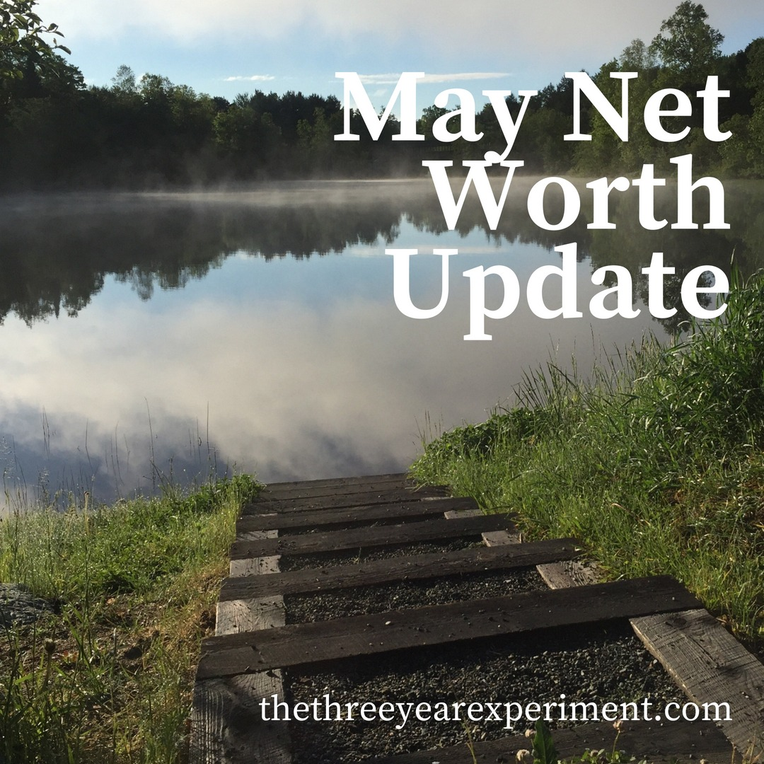 May Net Worth Update www.thethreeyearexperiment.com