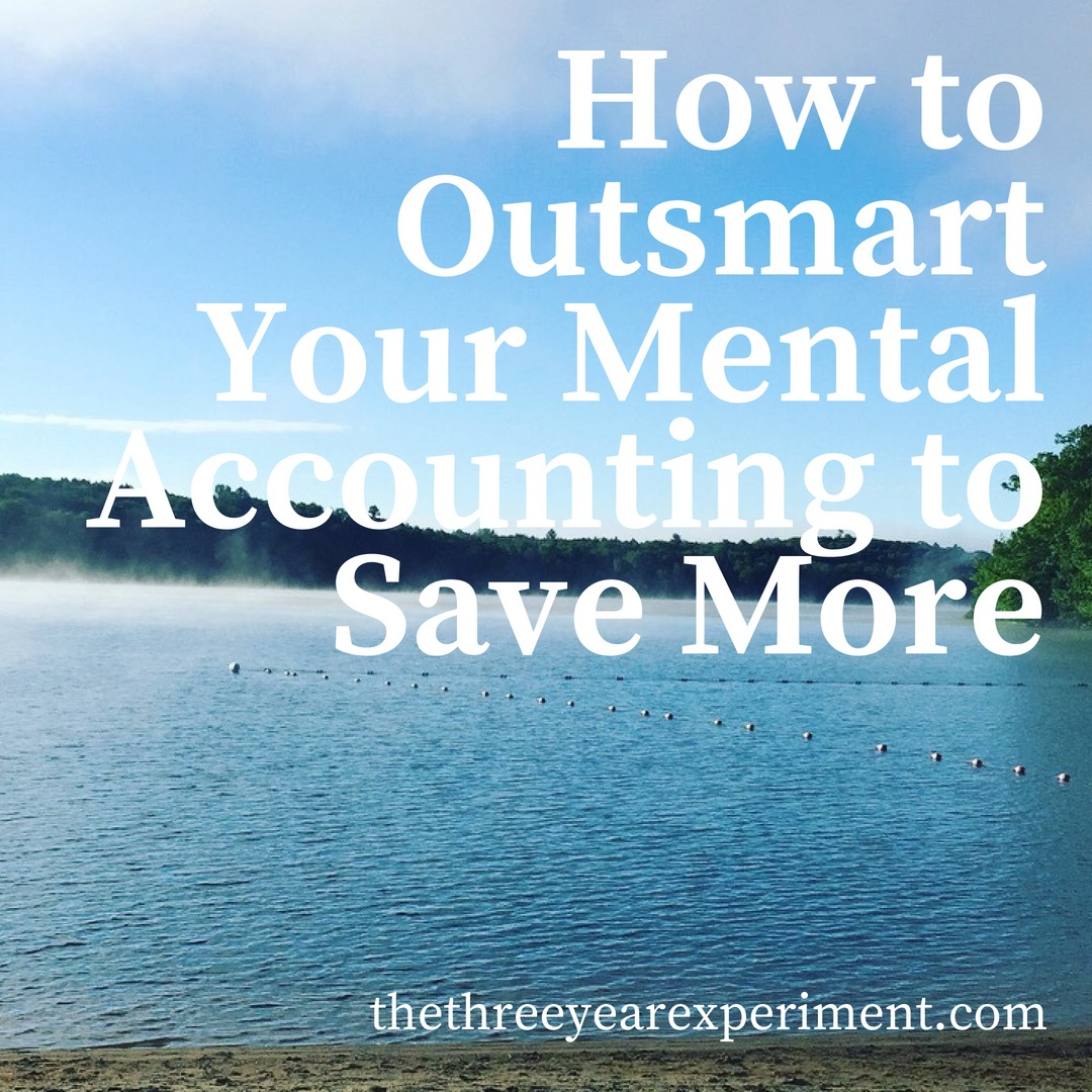 How to Outsmart Your Mental Accounting to Save More www.thethreeyearexperiment.com