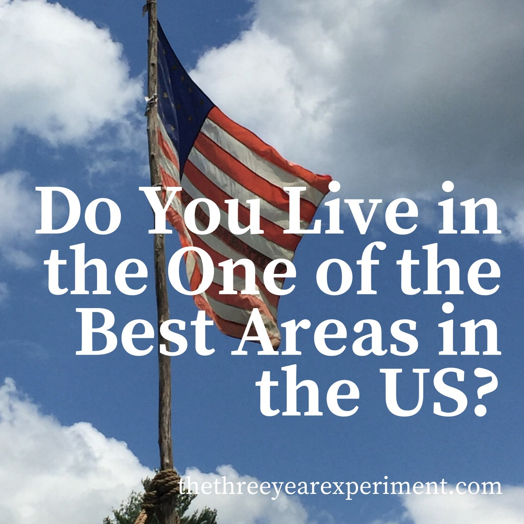 Do You Live in the One of the Best Areas in the US? www.thethreeyearexperiment.com