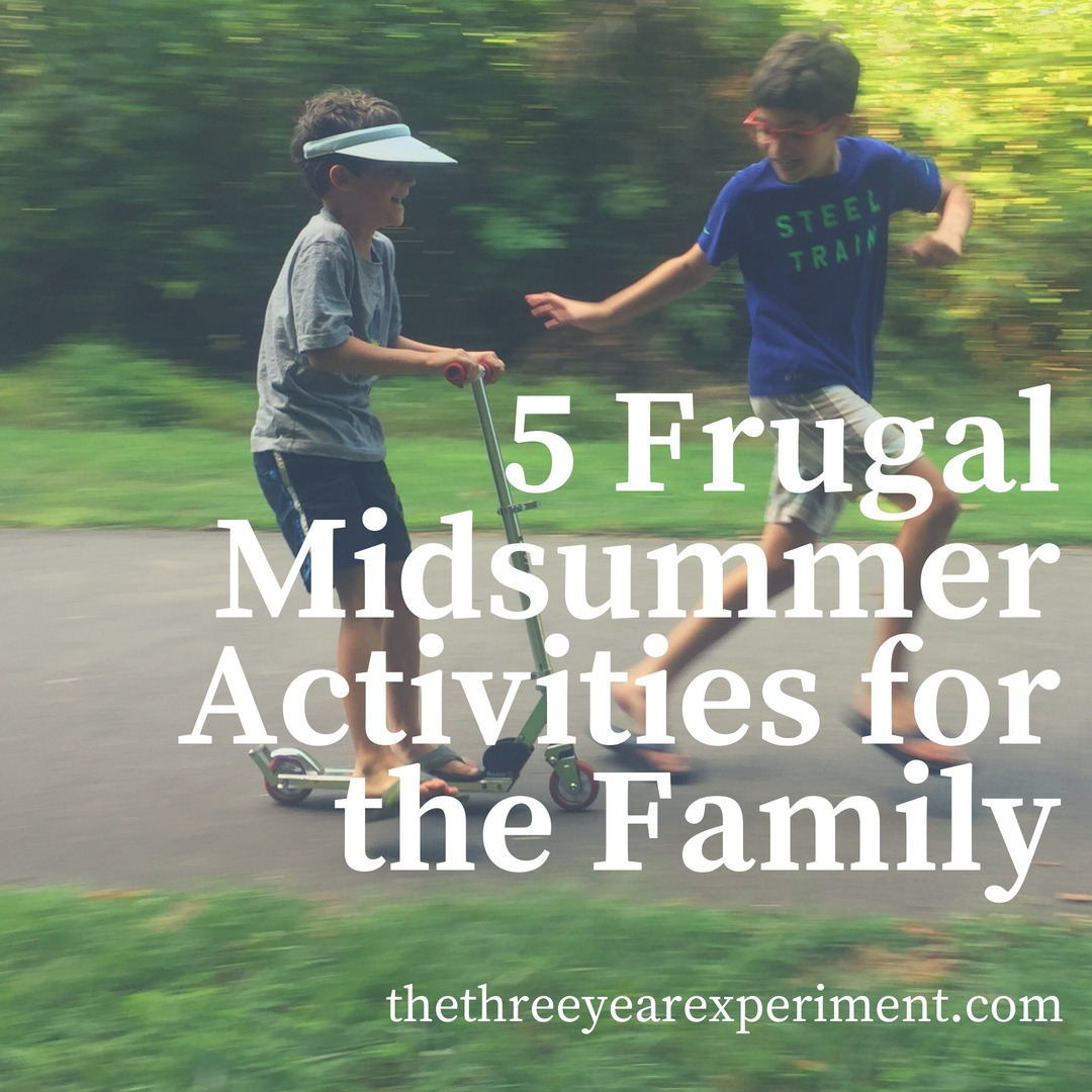 5 Frugal Midsummer Activities for the Family www.thethreeyearexperiment.com