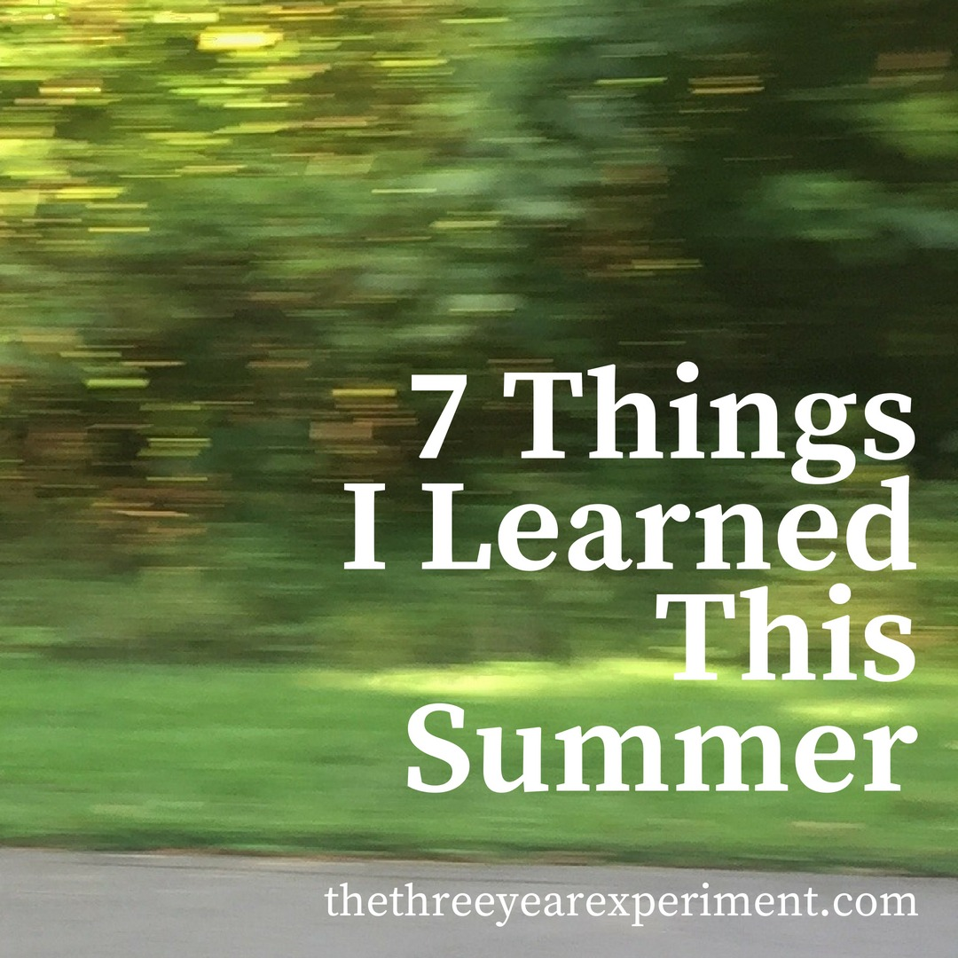 7 Things I Learned This Summer