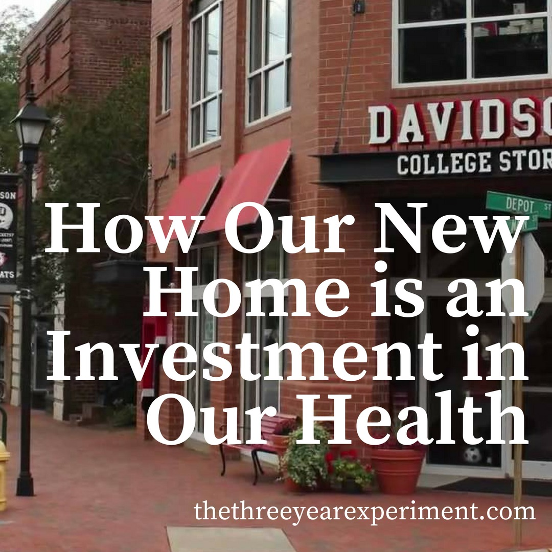 How Our New Home is an Investment in Our Health www.thethreeyearexperiment.com