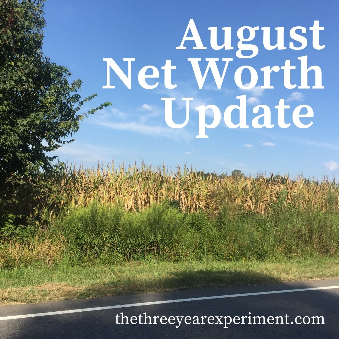 August Net Worth Update www.thethreeyearexperiment.com