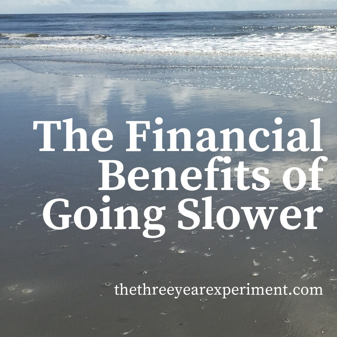 The Financial Benefits of Going Slower