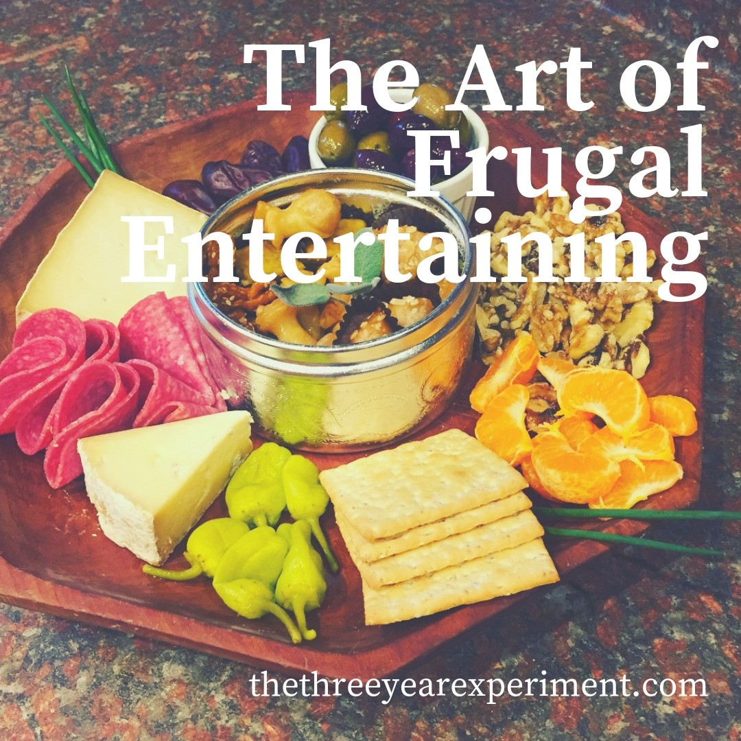 The Art of Frugal Entertaining www.thethreeyearexperiment.com