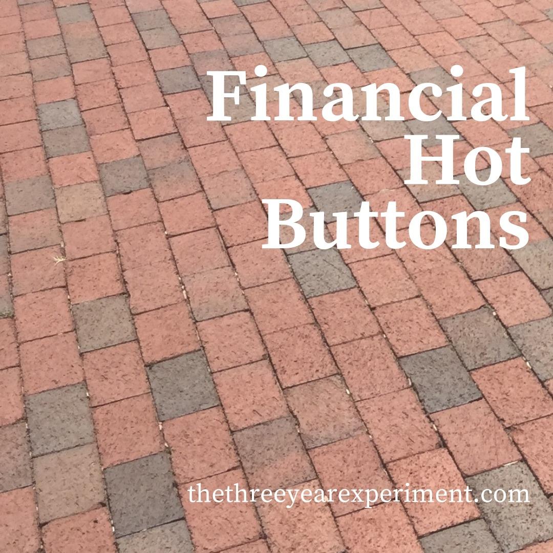 Financial Hot Buttons www.thethreeyearexperiment.com