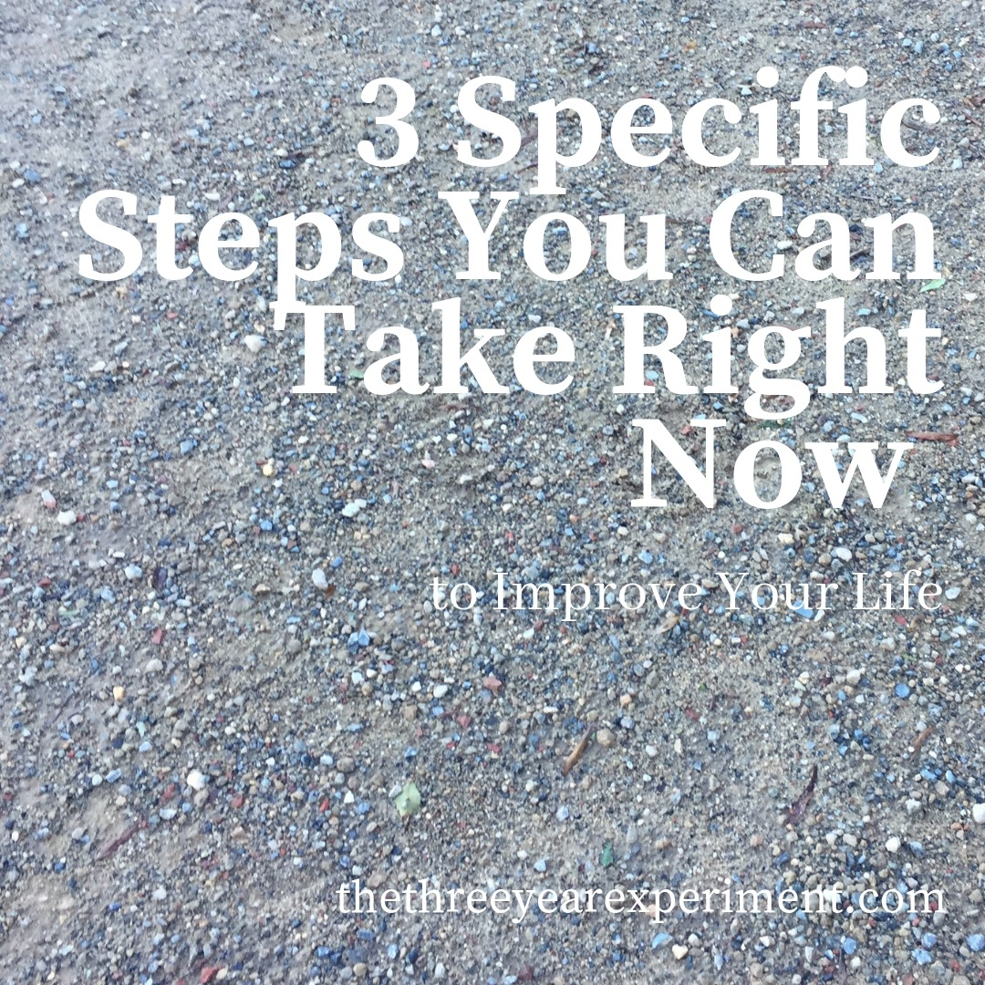 to Improve Your Life www.thethreeyearexperiment.com