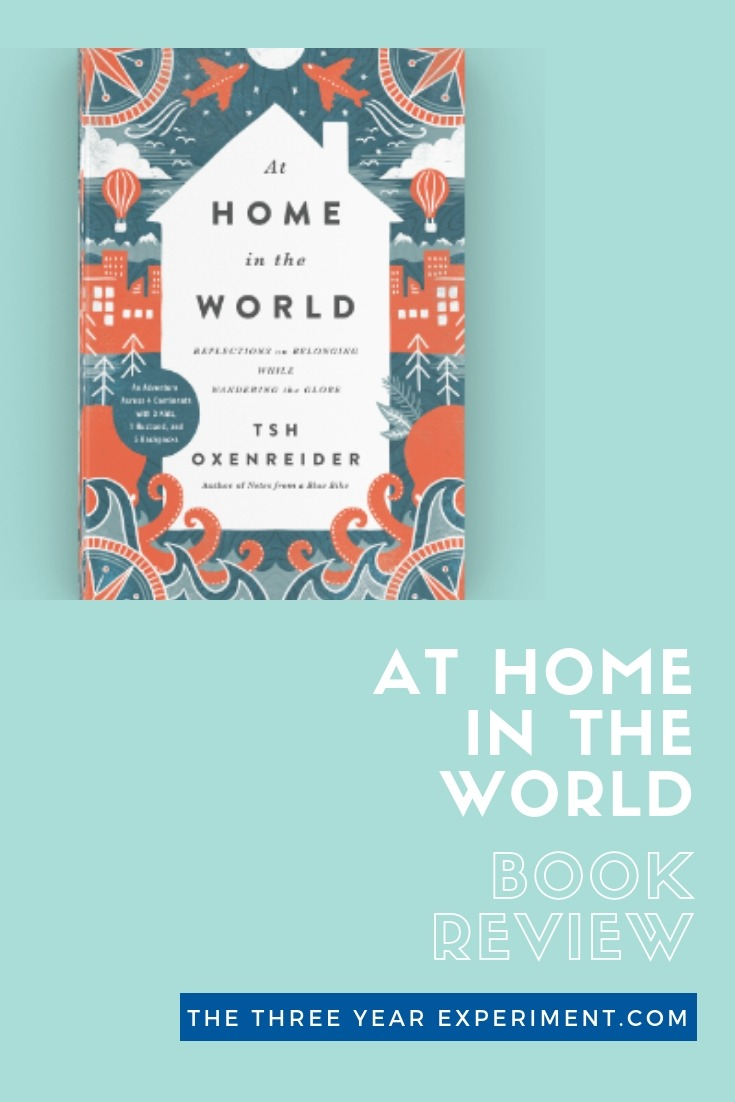 """At Home in the World"" is Tsh Oxenreider's book about the 9 months her family spent slow traveling around the world. Here's this travel-lover's review. #athomeintheworld #theartofsimple #tsh #tshoxenreider #familytravel #aroundtheworldtravel #travelbooks"