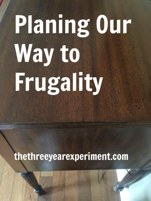 Planing Our Way to Frugality--www.thethreeyearexperiment.com