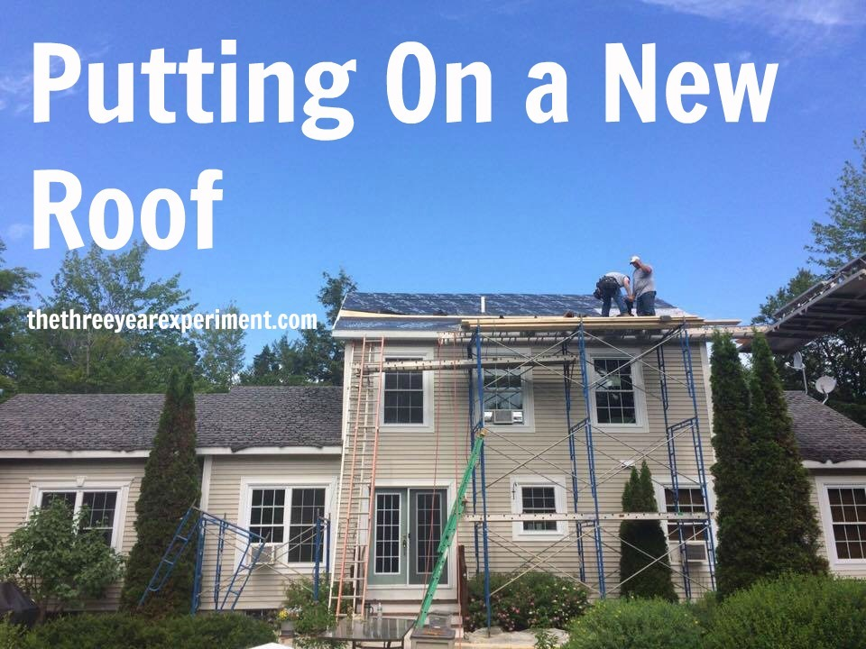 Putting On a New Roof--www.thethreeyearexperiment.com