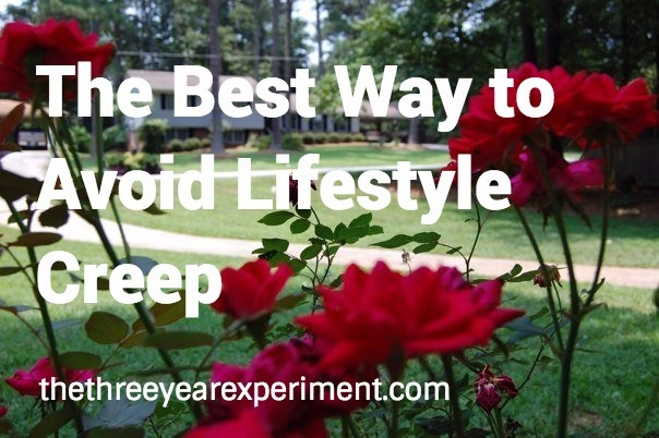 The Best Way to Avoid Lifestyle Creep--www.thethreeyearexperiment.com