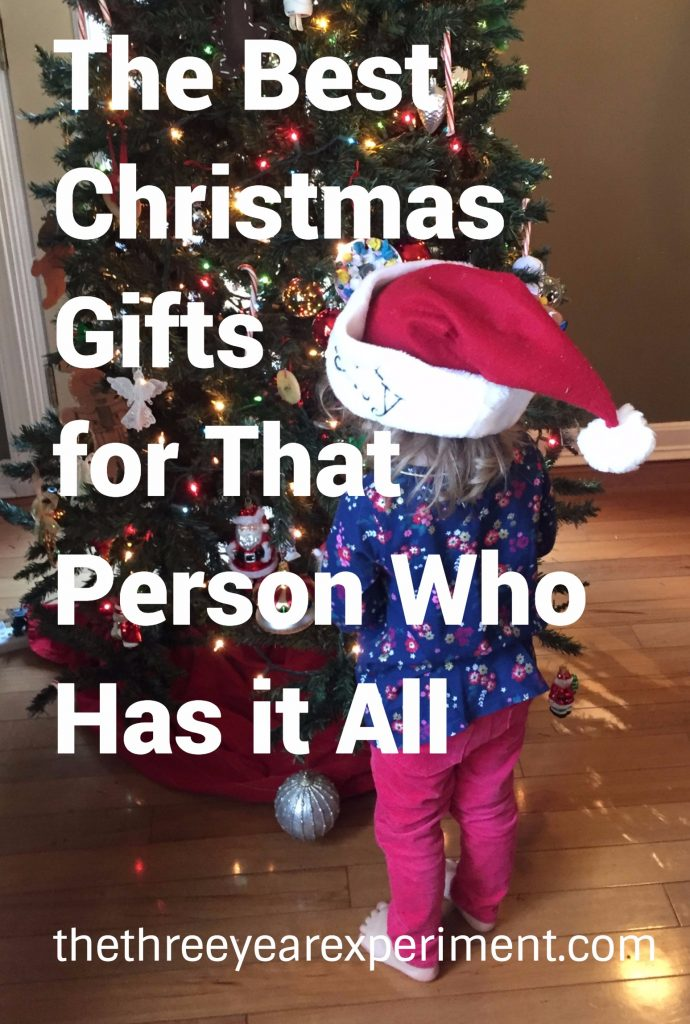 The Best Christmas Gifts For That Person Who Has It All