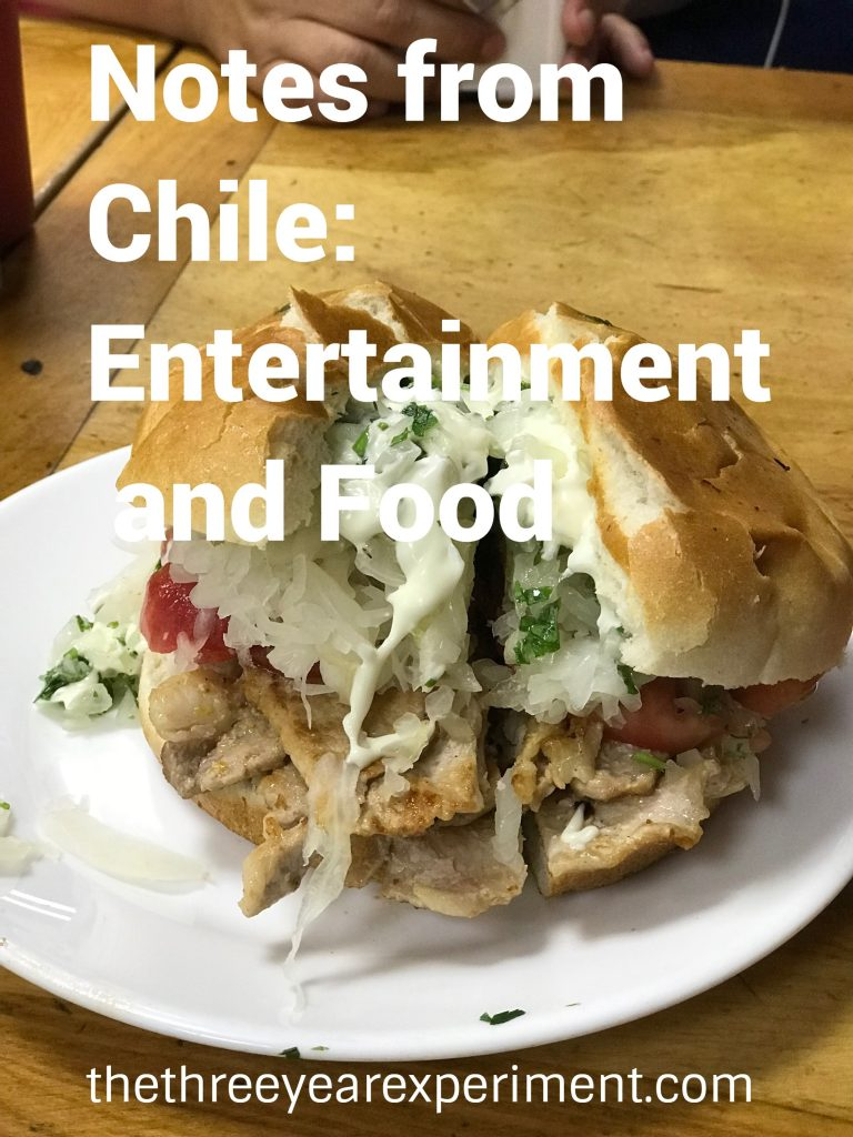 Notes from Chile Entertainment and Food---www.thethreeyearexperiment.com