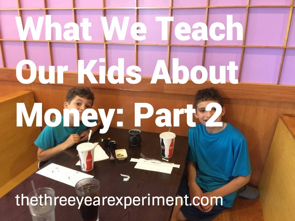 What We Teach Our Kids About Money Part 2--www.thethreeyearexperiment.com