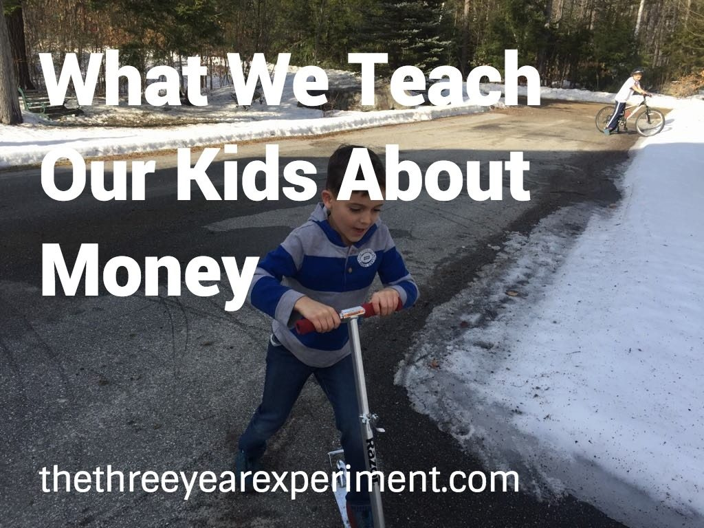 What We Teach Our Kids About Money--www.thethreeyearexperiment.com