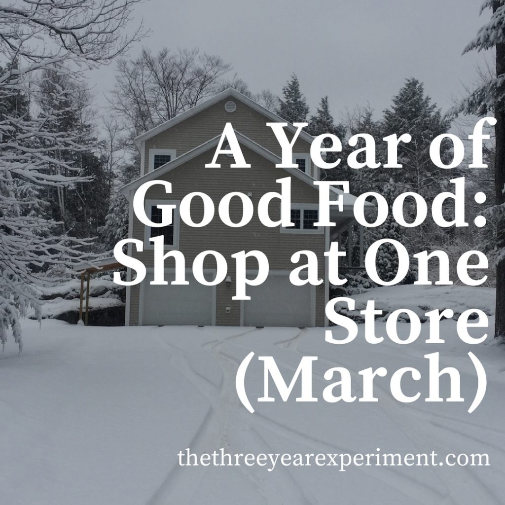 A Year of Good Food: Shop at One Store (March) www.thethreeyearexperiment.com