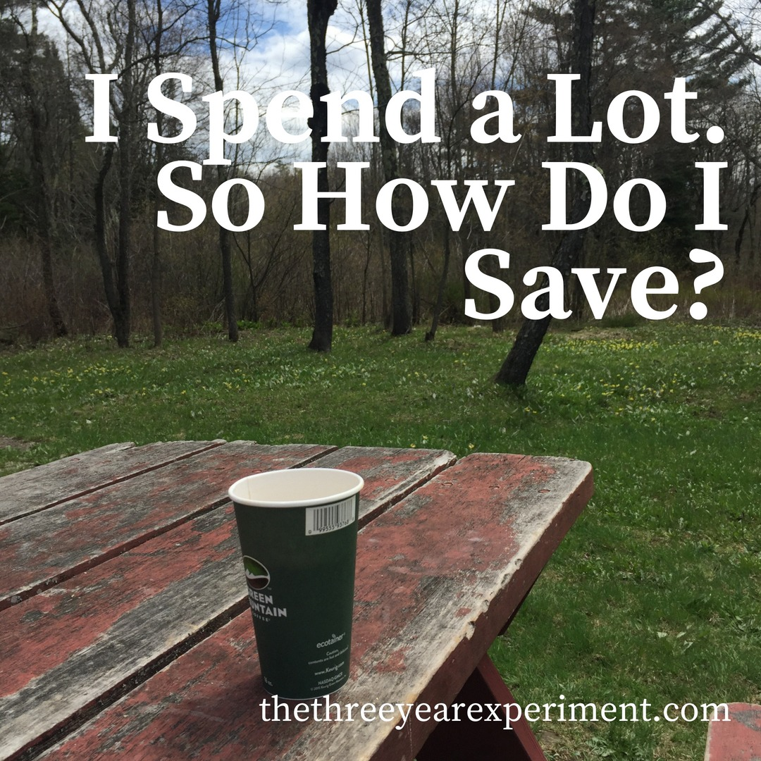 I Spend a Lot. So How Do I Save? www.thethreeyearexperiment.com