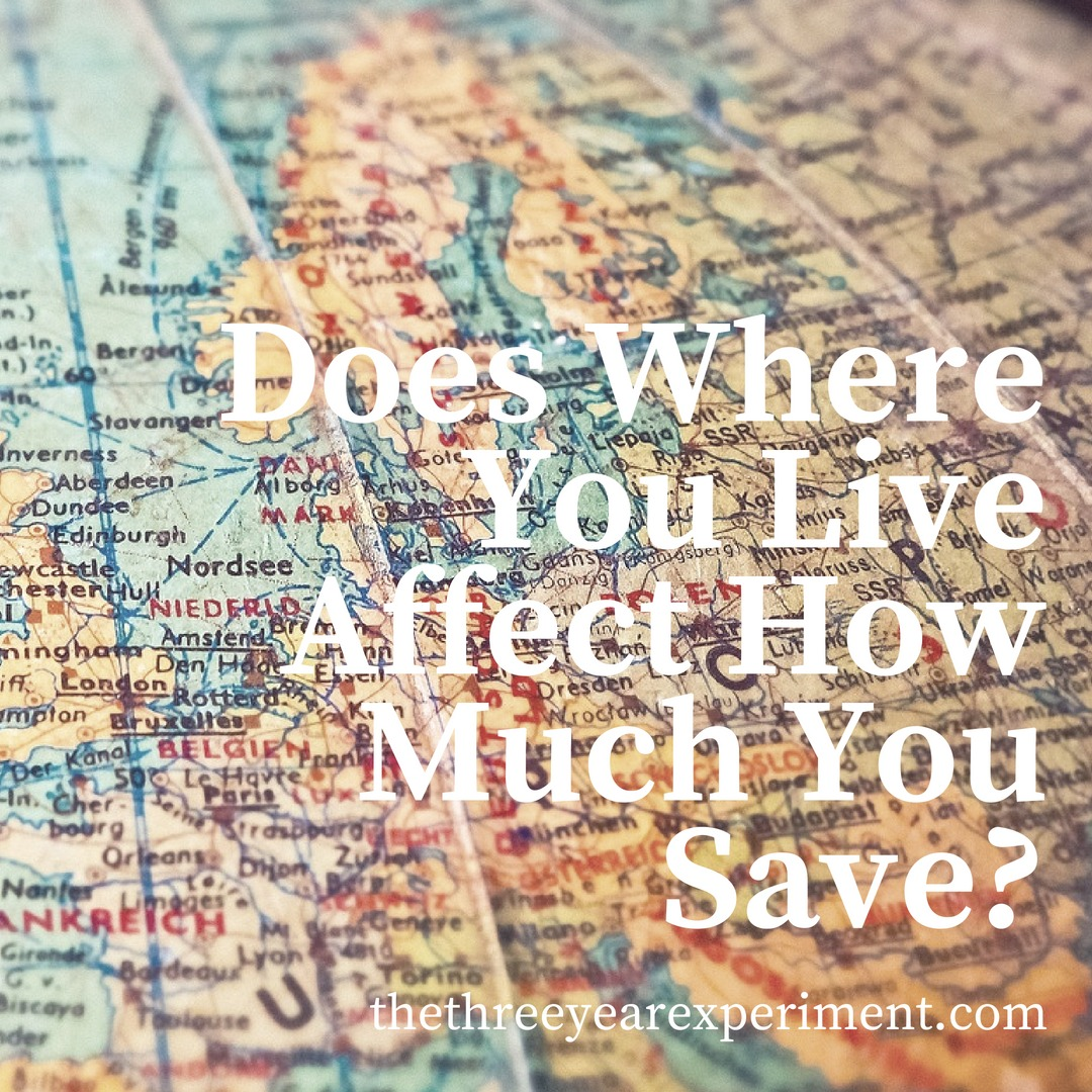 Does Where You Live Affect How Much You Save? www.thethreeyearexperiment.com