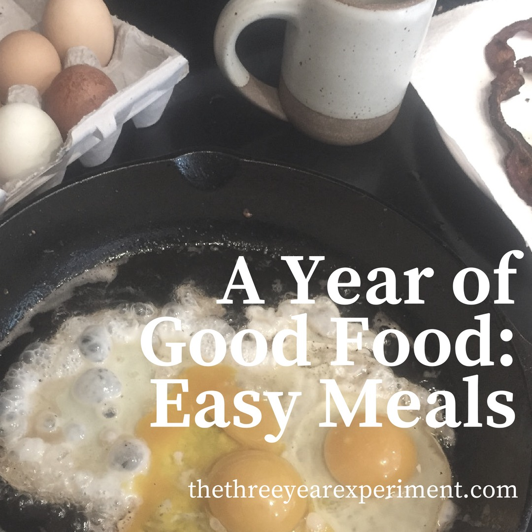 A Year of Good Food: Easy Meals www.thethreeyearexperiment.com
