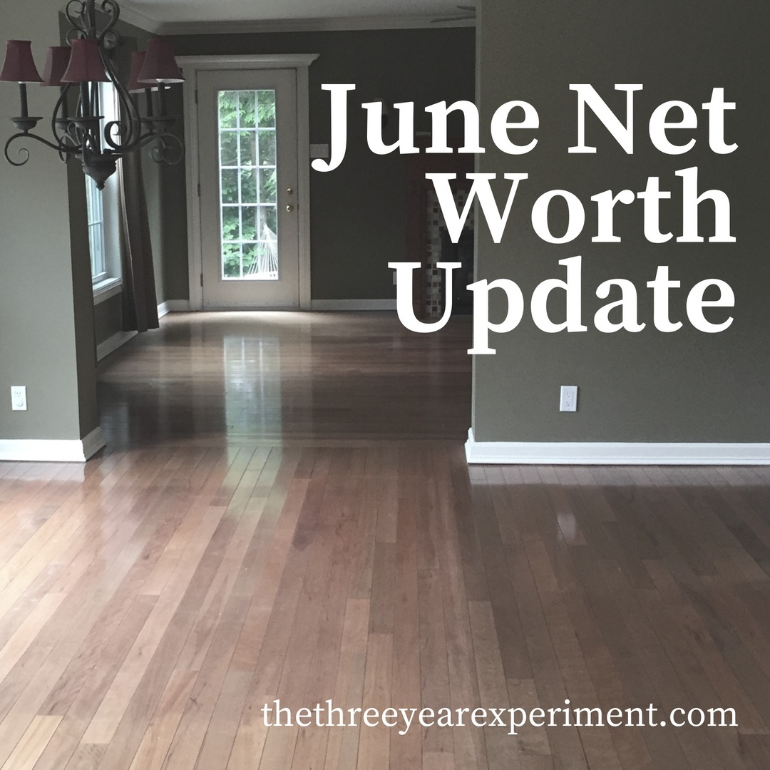 June Net Worth Update www.thethreeyearexperiment.com