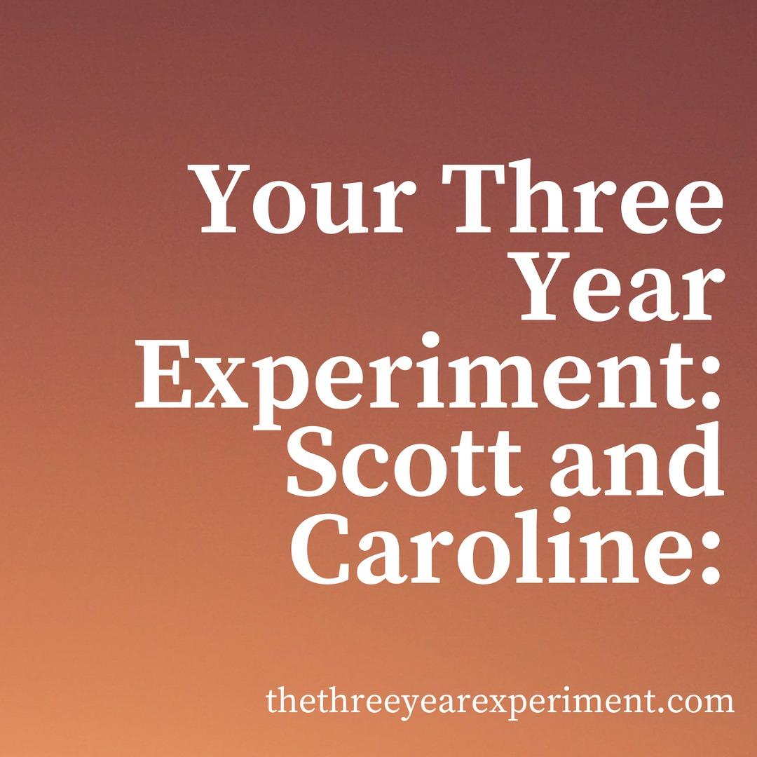 Your Three Year Experiment: Scott and Caroline www.thethreeyearexperiment.com