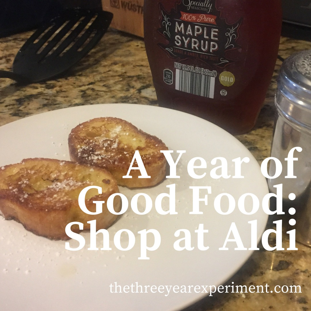 A Year of Good Food: Shop at Aldi www.thethreeyearexperiment.com