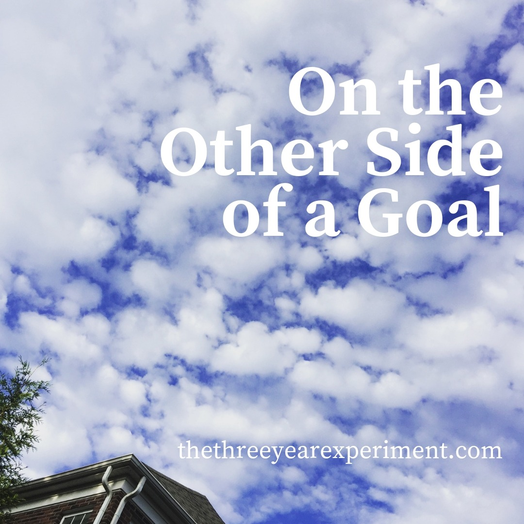 On the Other Side of a Goal www.thethreeyearexperiment.com