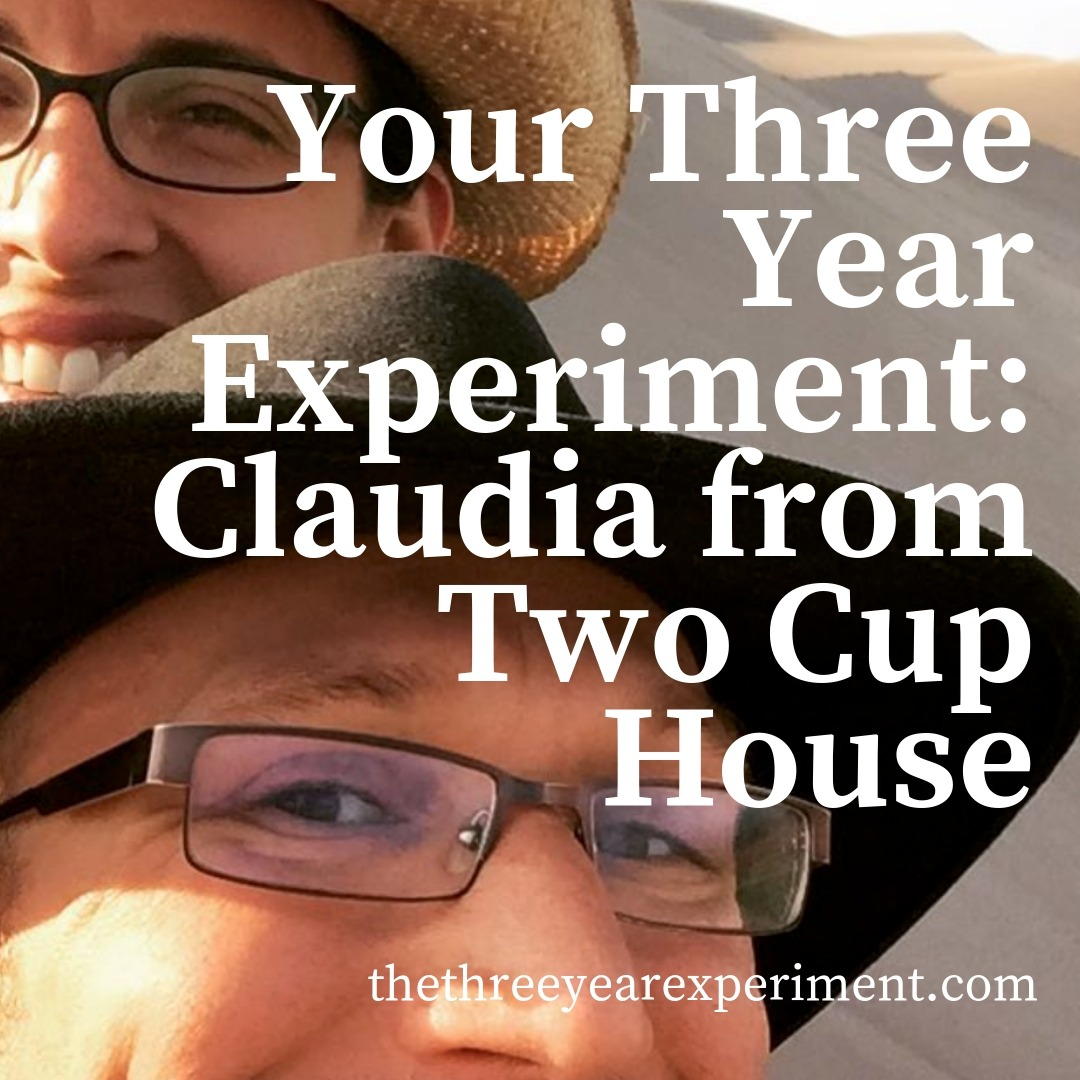 Your Three Year Experiment: Claudia from Two Cup House www.thethreeyearexperiment.com