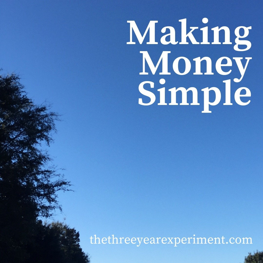 Making Money Simple www.thethreeyearexperiment.com