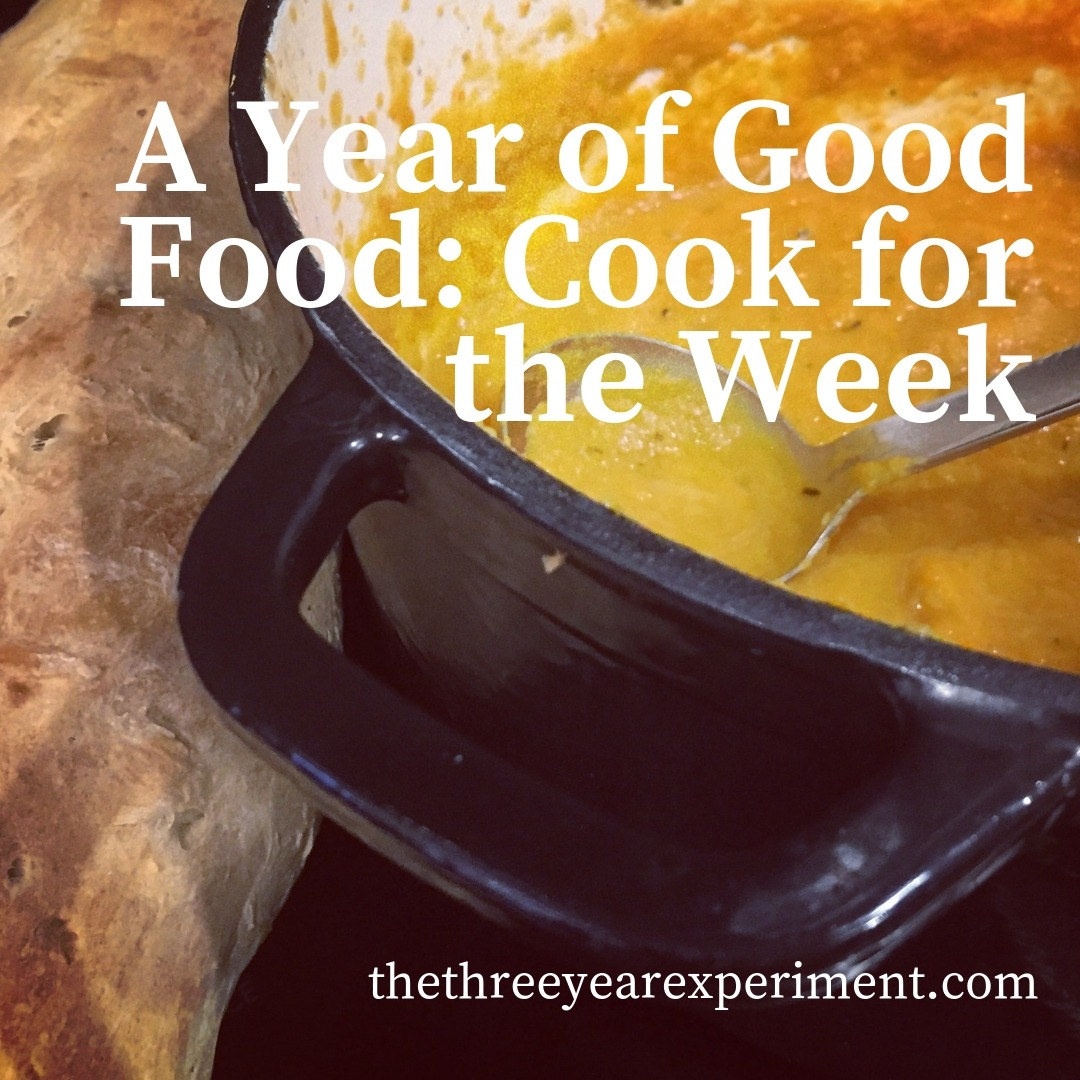 A Year of Good Food: Cook for the Week www.thethreeyearexperiment.com