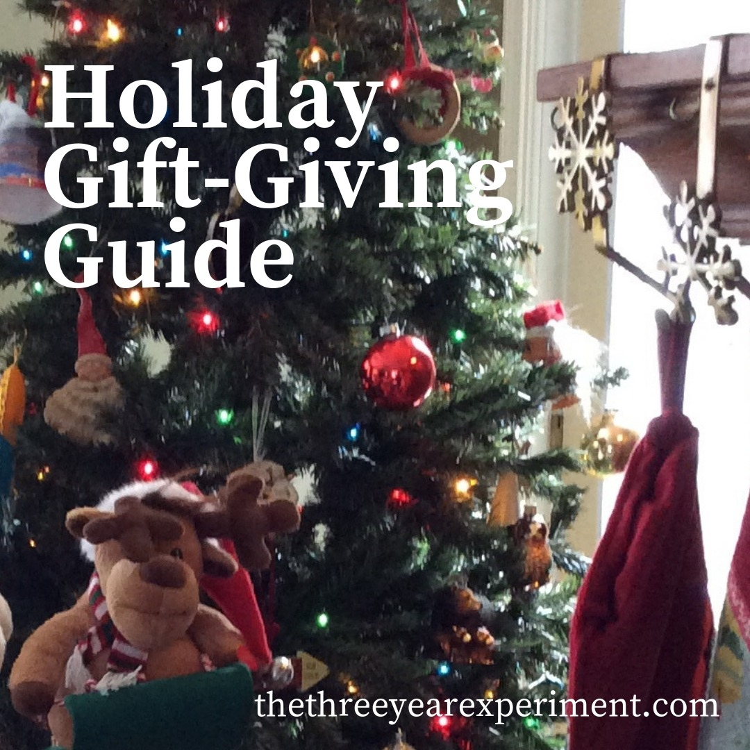 Holiday Gift Giving Guide www.thethreeyearexperiment.com