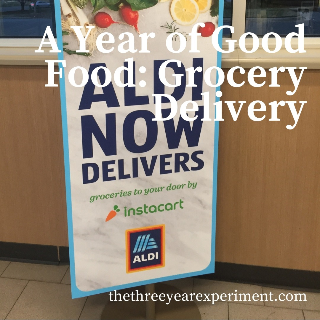 A Year of Good Food: Grocery Delivery www.thethreeyearexperiment.com