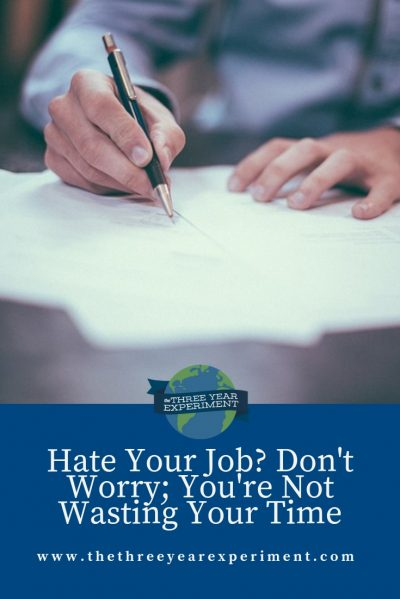 Are you stuck in a lousy job situation? right now? These aren't wasted years. Although you might not love what you do, there's still a lot to take from it. #employment #jobs #badjob #careers